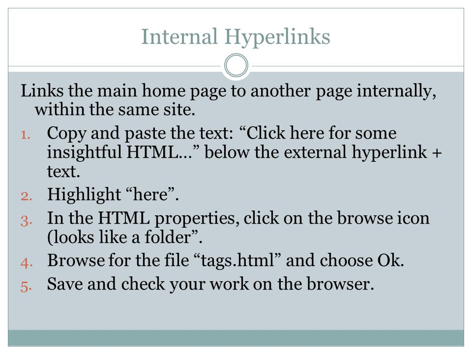 Internal Hyperlinks Links the main home page to another page internally, within the same site.