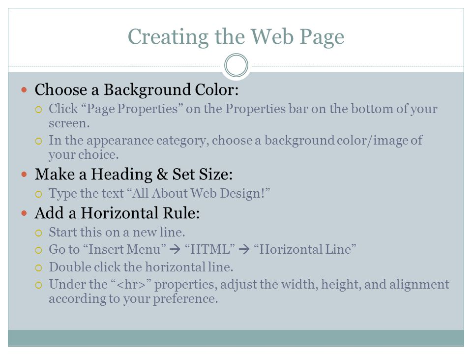 Creating the Web Page Choose a Background Color:  Click Page Properties on the Properties bar on the bottom of your screen.