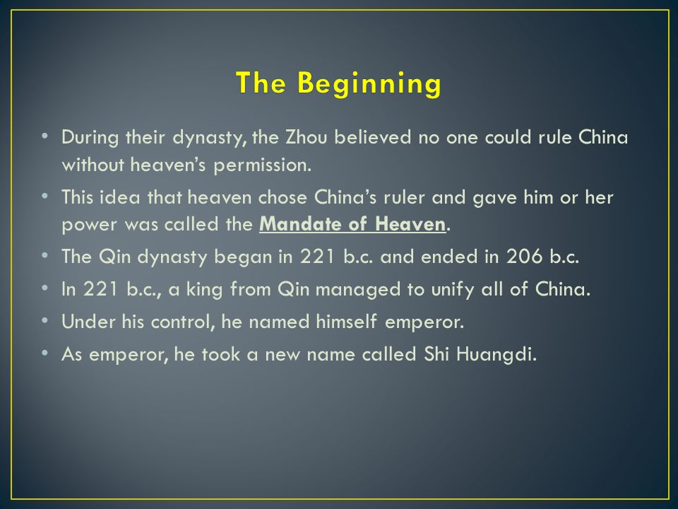During their dynasty, the Zhou believed no one could rule China without heaven's permission.