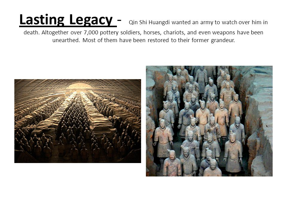 Lasting Legacy - Qin Shi Huangdi wanted an army to watch over him in death.