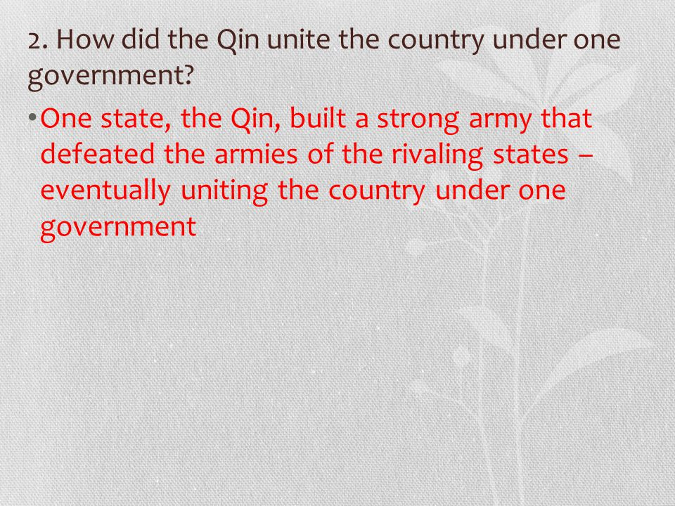 2. How did the Qin unite the country under one government.