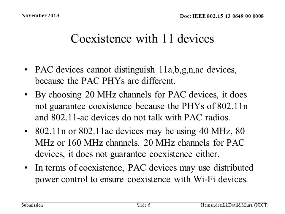 Doc: IEEE Submission Coexistence with 11 devices PAC devices cannot distinguish 11a,b,g,n,ac devices, because the PAC PHYs are different.