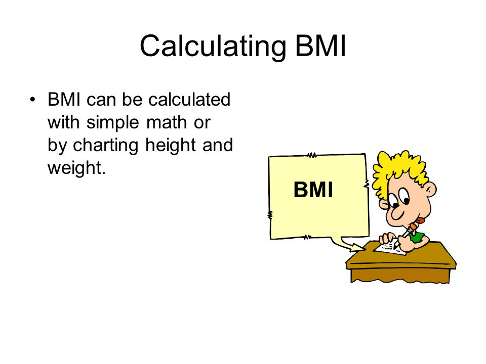 Calculating BMI BMI can be calculated with simple math or by charting height and weight. BMI