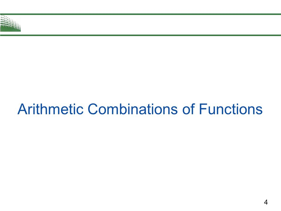 4 Arithmetic Combinations of Functions