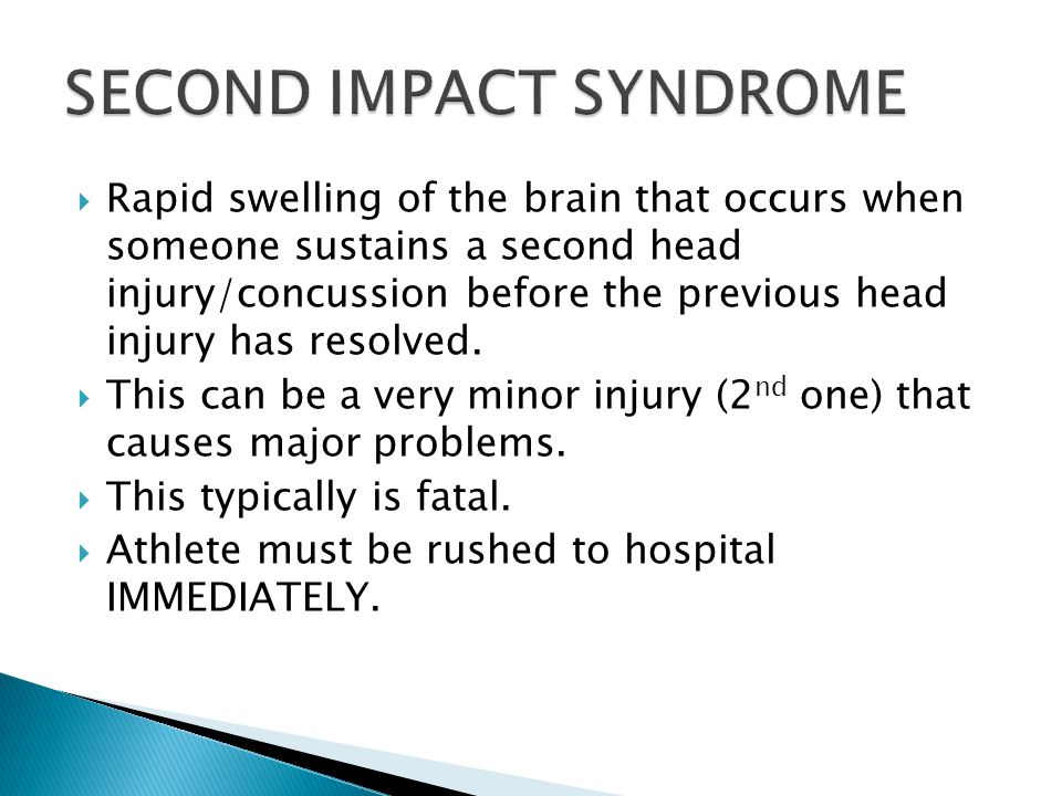  Rapid swelling of the brain that occurs when someone sustains a second head injury/concussion before the previous head injury has resolved.