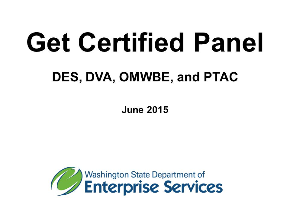 Get Certified Panel DES, DVA, OMWBE, and PTAC June 2015