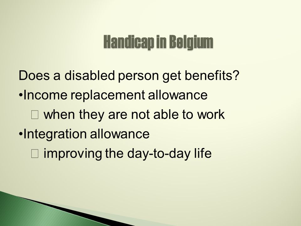 Handicap in Belgium Does a disabled person get benefits.