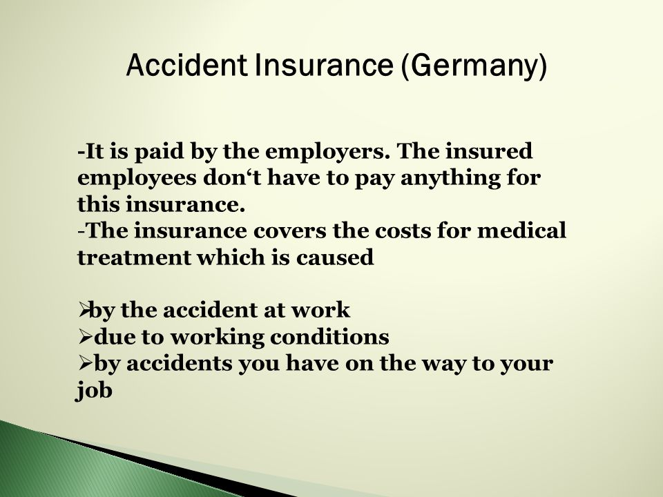 Accident Insurance (Germany) -It is paid by the employers.