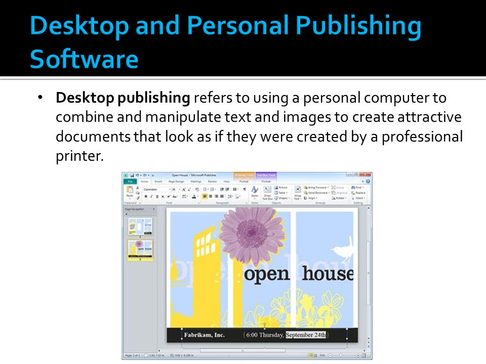 Desktop publishing refers to using a personal computer to combine and manipulate text and images to create attractive documents that look as if they were created by a professional printer.