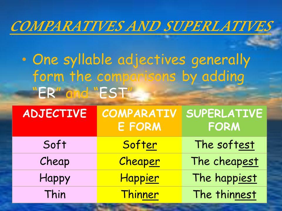 COMPARATIVES & SUPERLATIVES. COMPARATIVES AND SUPERLATIVES The ...