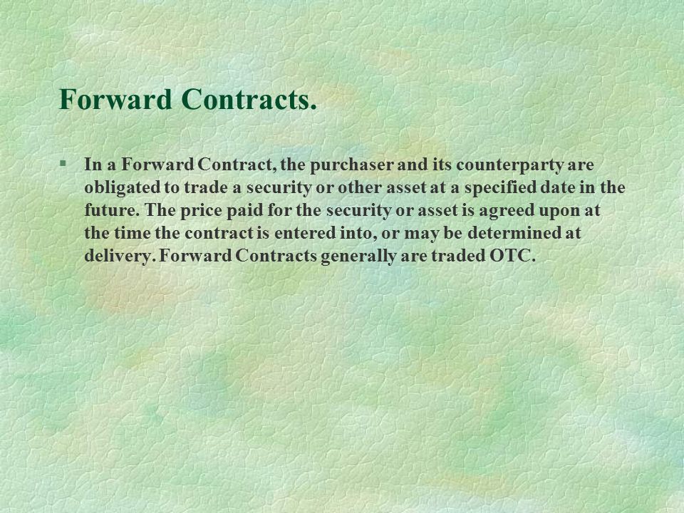 Forward Contracts.