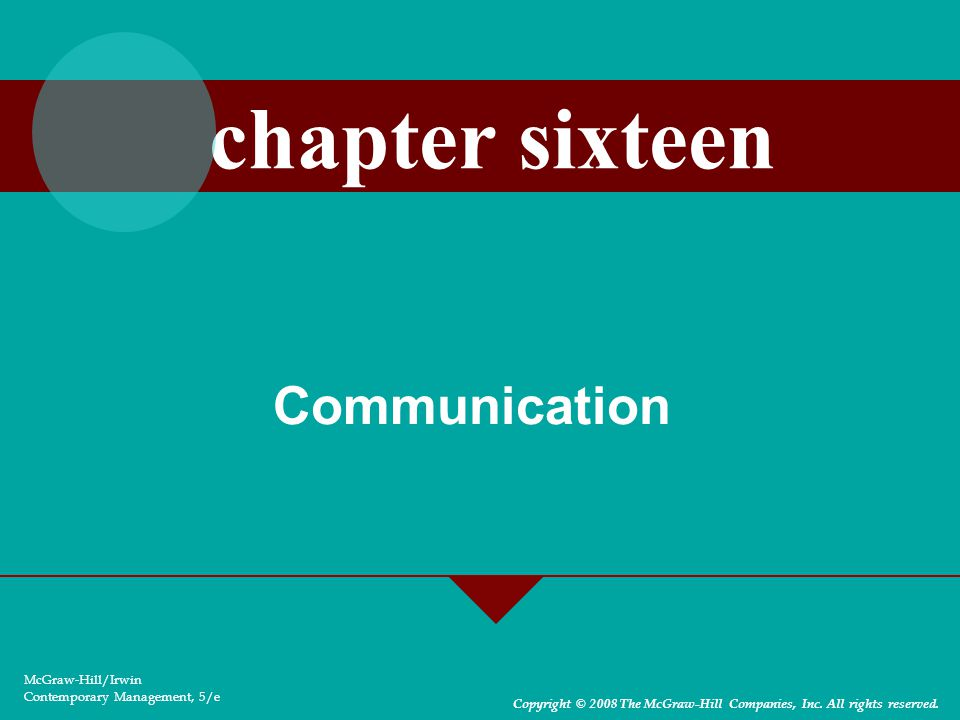 Communication McGraw-Hill/Irwin Contemporary Management, 5/e Copyright © 2008 The McGraw-Hill Companies, Inc.