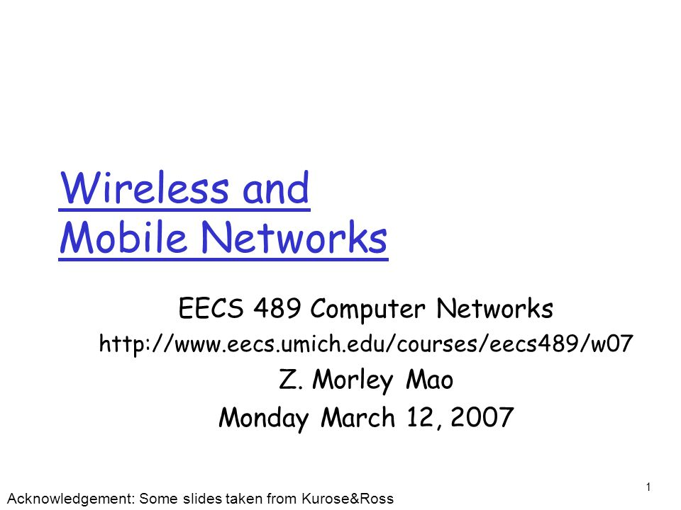 1 Wireless and Mobile Networks EECS 489 Computer Networks   Z.