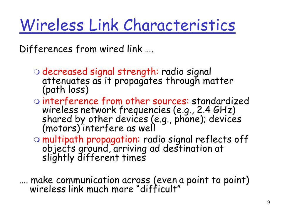 9 Wireless Link Characteristics Differences from wired link ….
