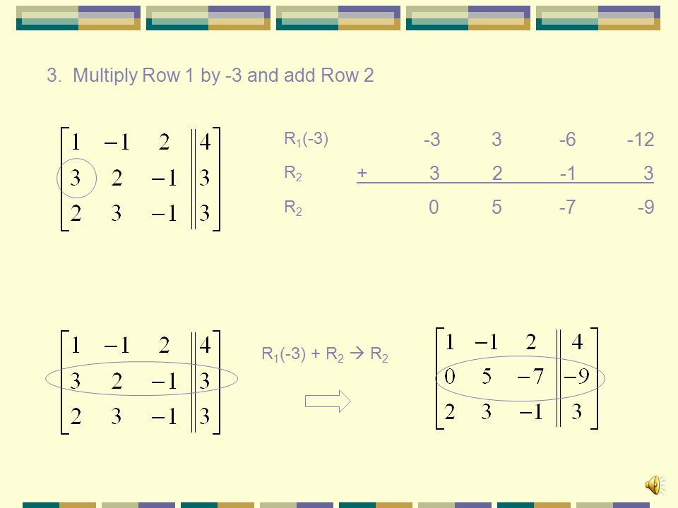 Solving the System 1. Write as an augmented Matrix2. Switch row 1 with row 2