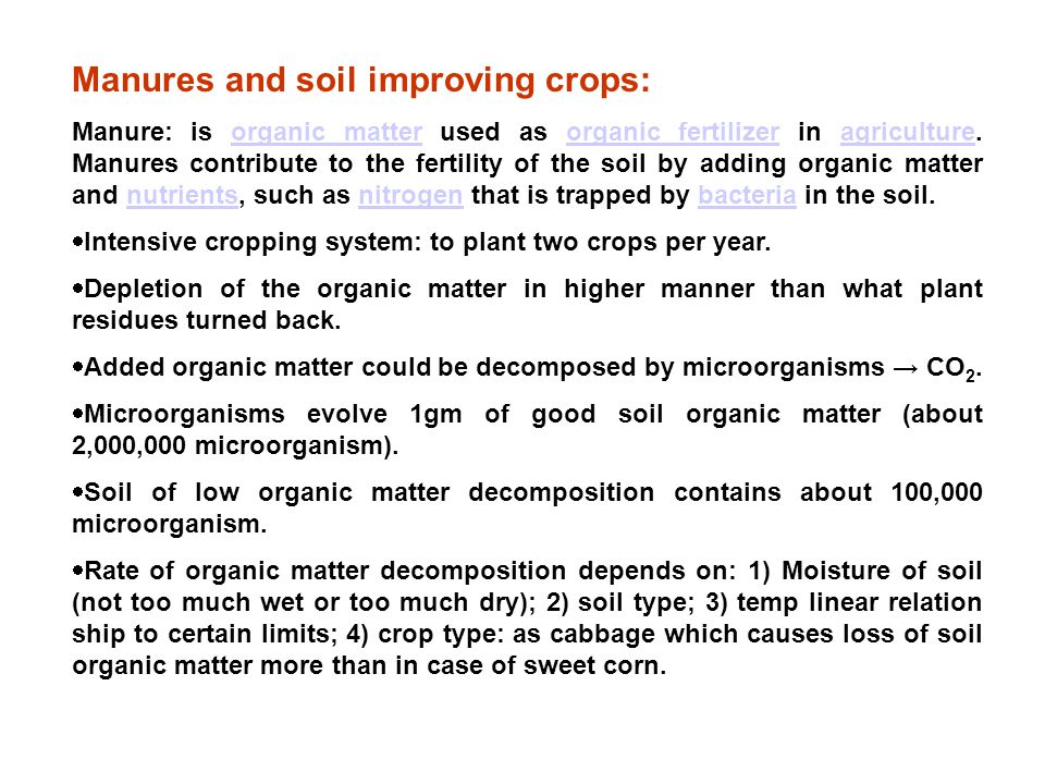 Manures and soil improving crops: Manure: is organic matter used as organic fertilizer in agriculture.