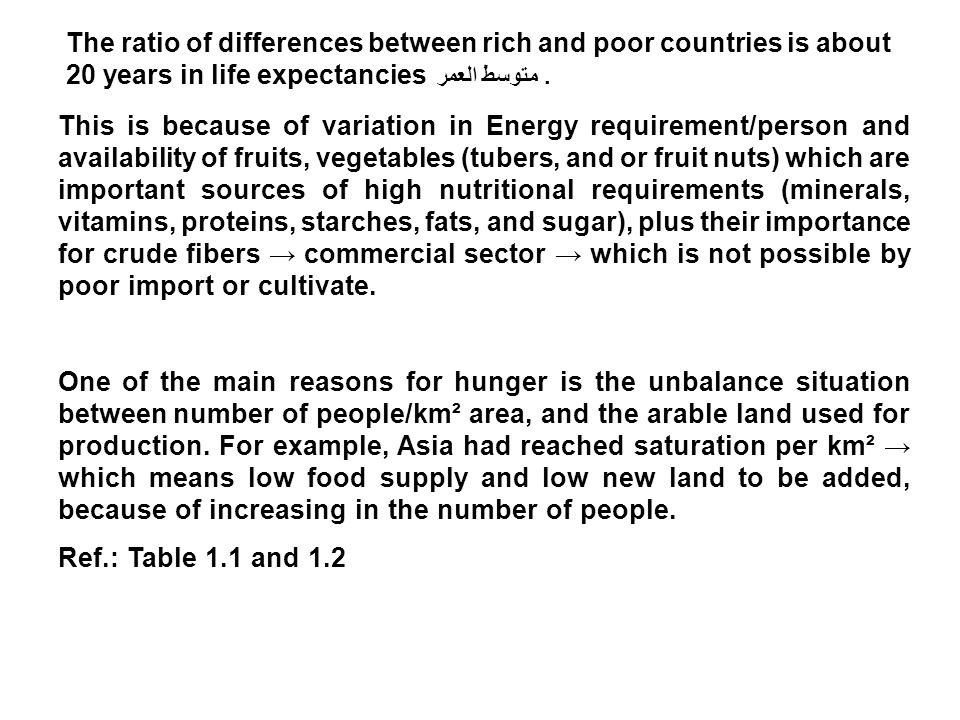 The ratio of differences between rich and poor countries is about 20 years in life expectancies.