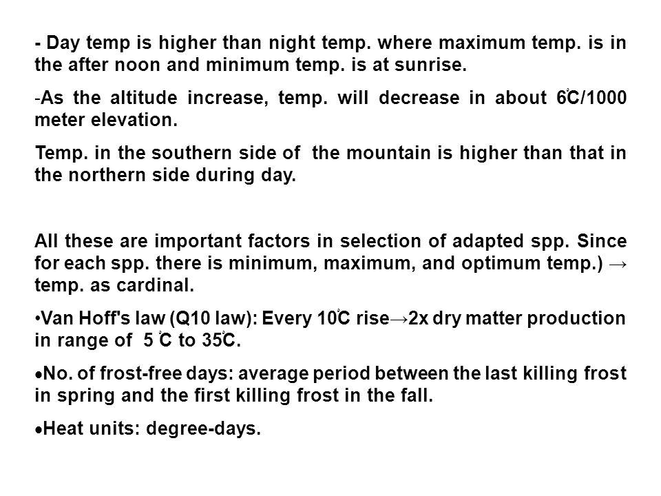 - Day temp is higher than night temp.where maximum temp.