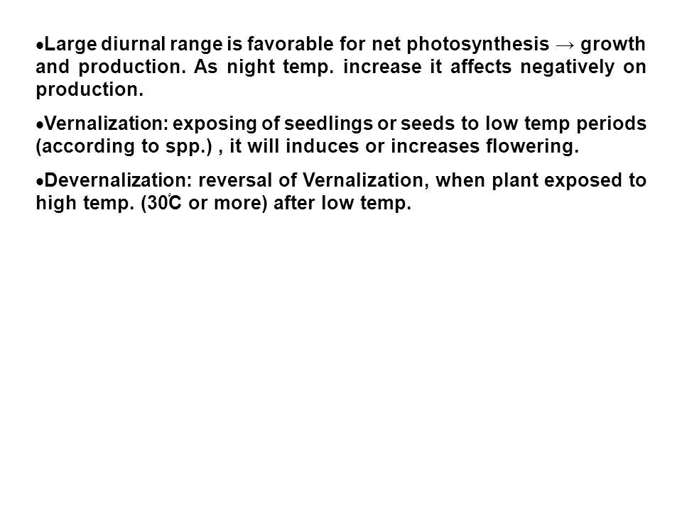  Large diurnal range is favorable for net photosynthesis → growth and production.