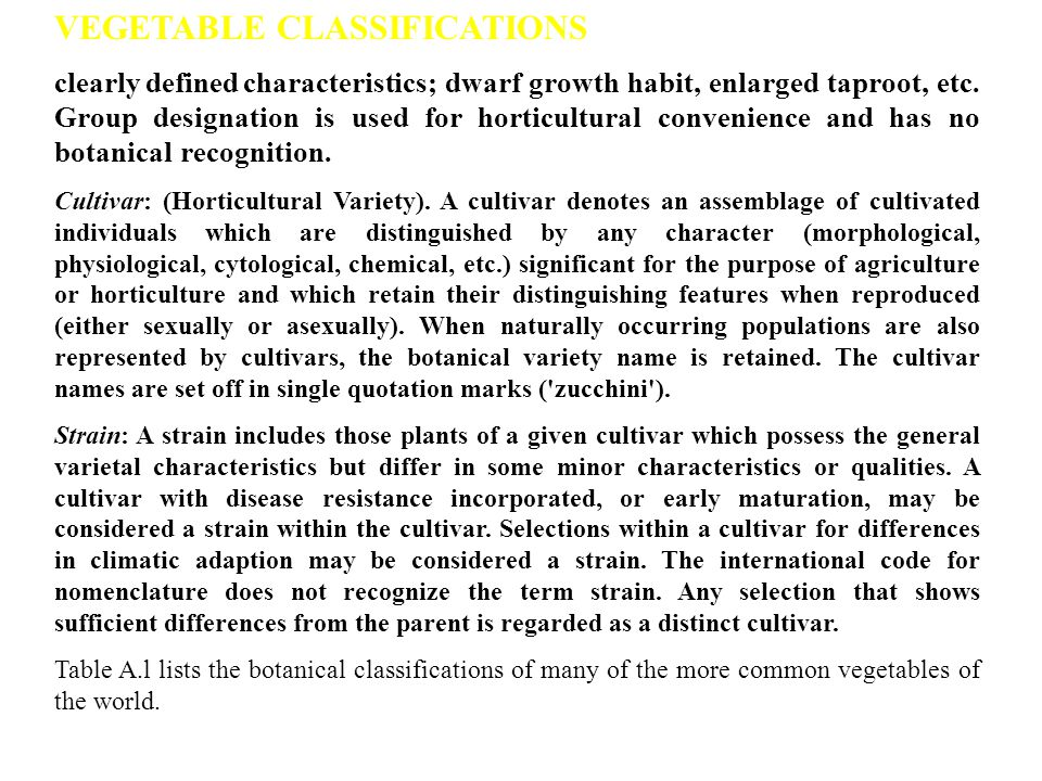 VEGETABLE CLASSIFICATIONS clearly defined characteristics; dwarf growth habit, enlarged taproot, etc.