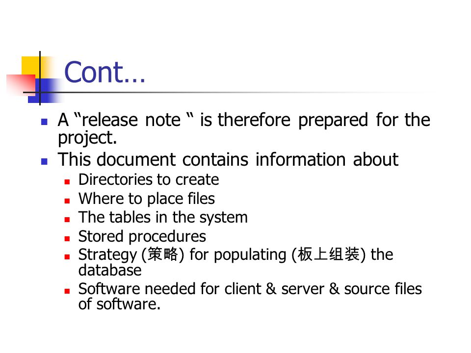 Cont… A release note is therefore prepared for the project.