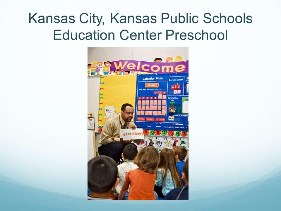 1 Kansas City, Kansas Public Schools Education Center Preschool