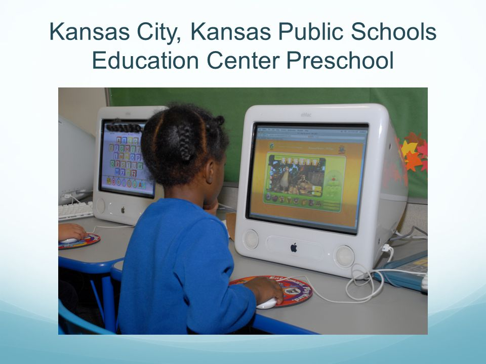 4 The KCK PreK Story (Continued) 2006 At-Risk PreK - 510 students Governor  Kathleen Sebelius funded PreK Pilot Crossroads to Early Language and  Literacy ...