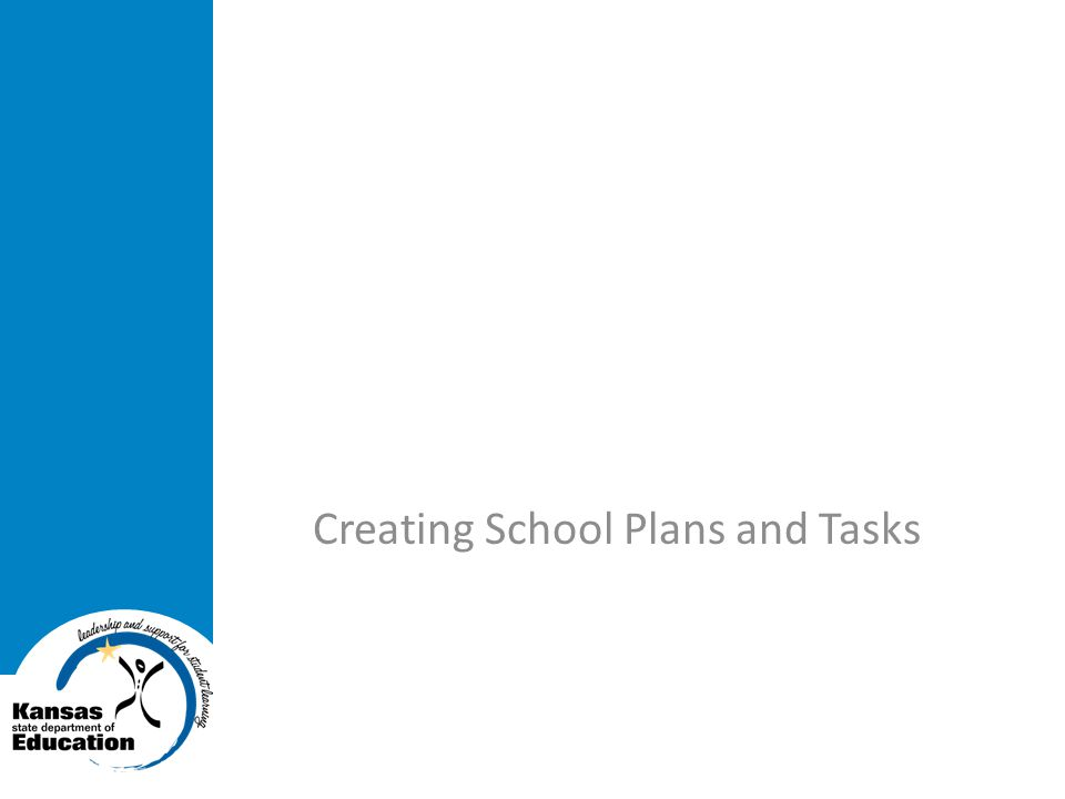 Creating School Plans and Tasks