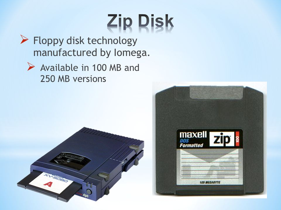  Floppy disk technology manufactured by Iomega.  Available in 100 MB and 250 MB versions