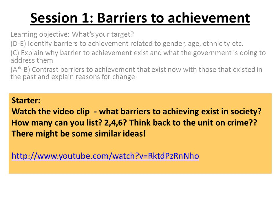 Session 1: Barriers to achievement Learning objective: What's your target.