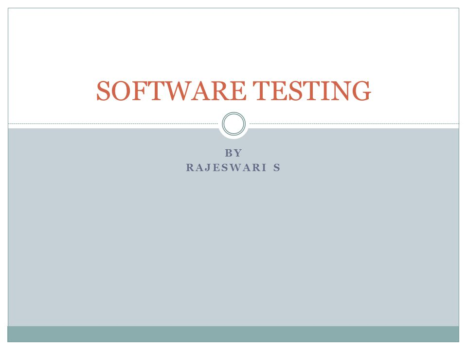 BY RAJESWARI S SOFTWARE TESTING