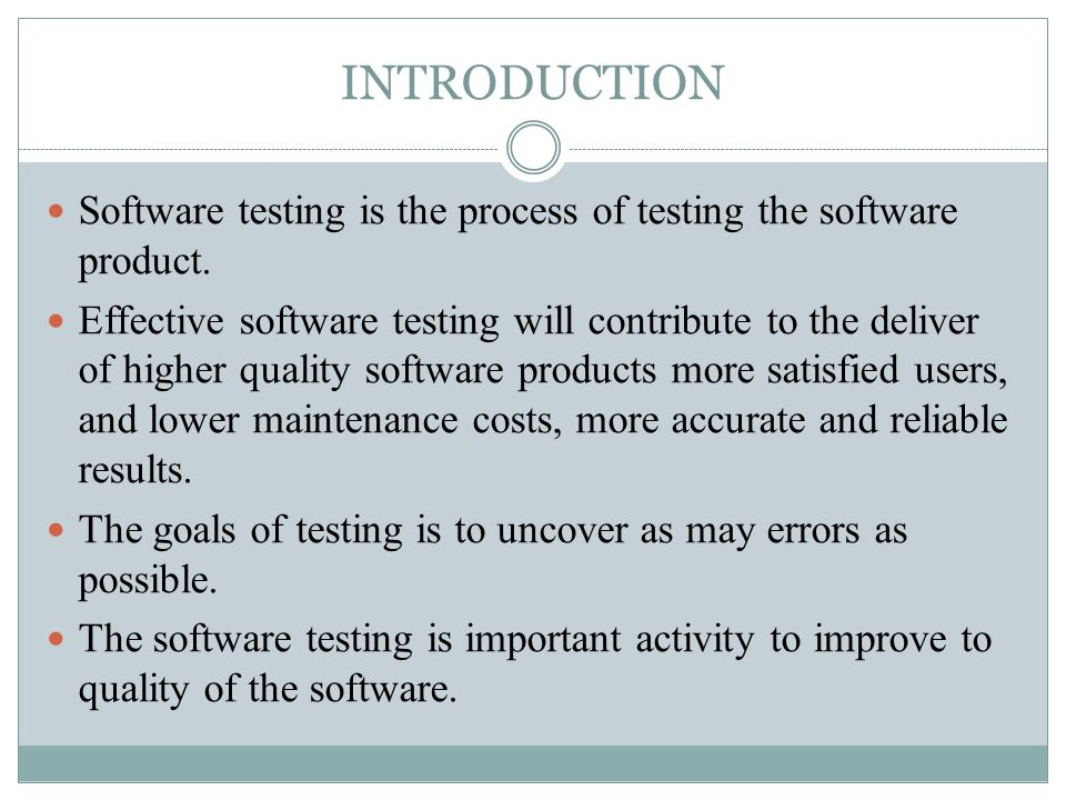 INTRODUCTION Software testing is the process of testing the software product.