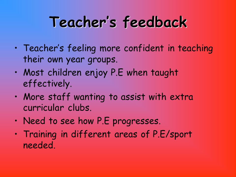 Teacher's feedback Teacher's feeling more confident in teaching their own year groups.