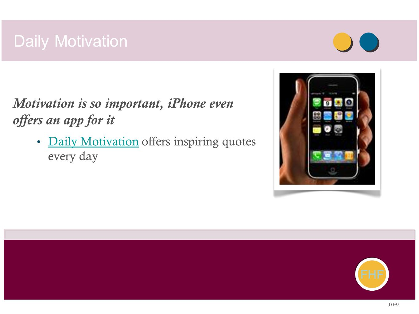 Daily Motivation FHF Motivation is so important, iPhone even offers an app for it Daily Motivation offers inspiring quotes every day Daily Motivation