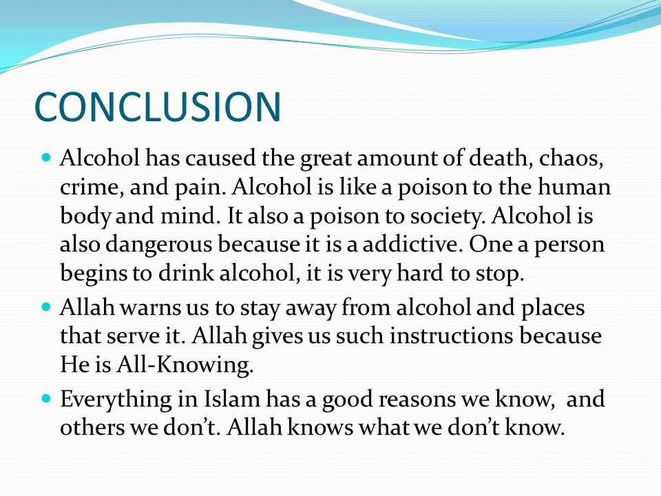 effects of alcohol essay conclusion the effects of drinking essay effects of drinking alcohol drinking alcohol is like taking a drug it is a form of drug abuse and drug addiction
