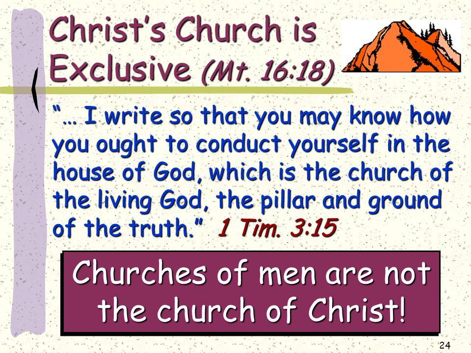 24 Christ's Church is Exclusive (Mt.