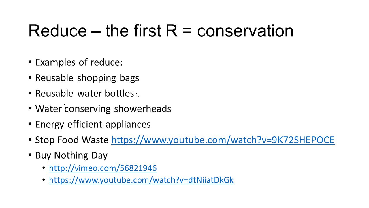discuss the reduction of resource consumption by conservation 4 reduce