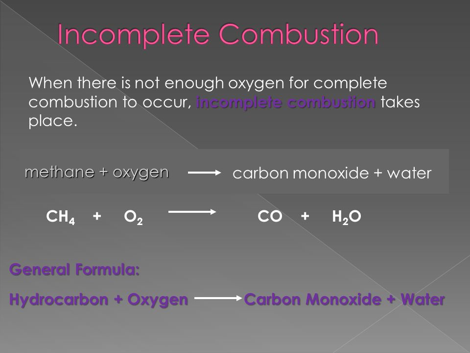 incomplete combustion When there is not enough oxygen for complete combustion to occur, incomplete combustion takes place.