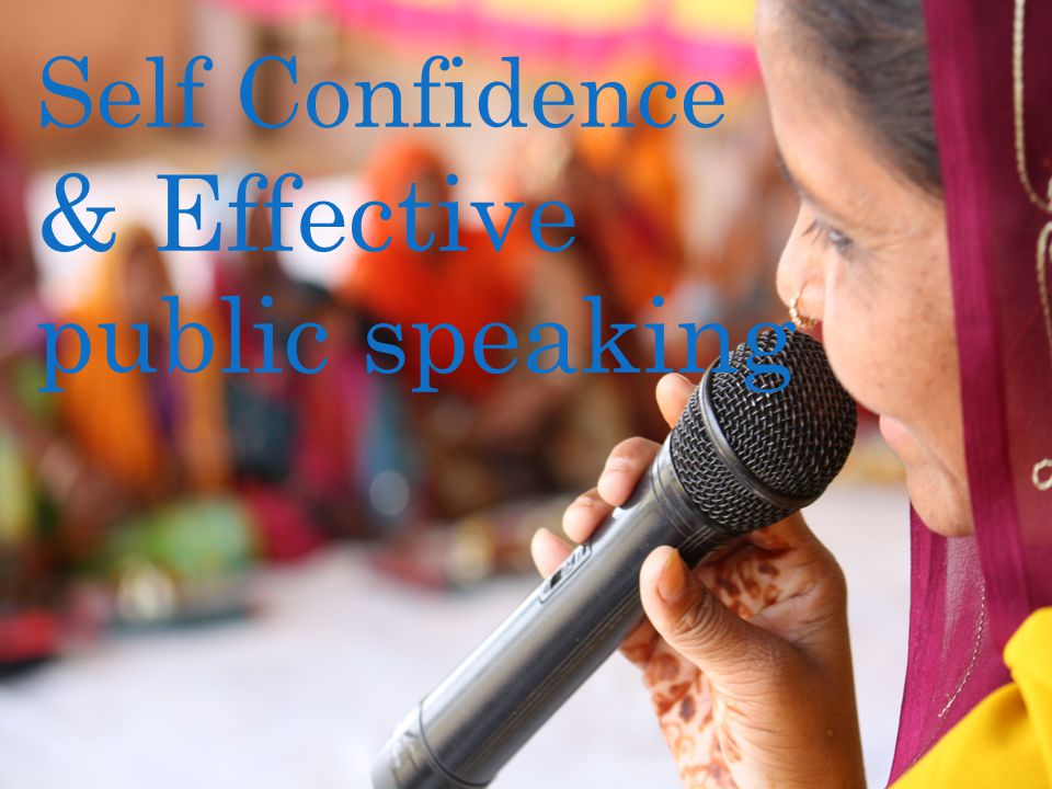 Self Confidence & Effective public speaking