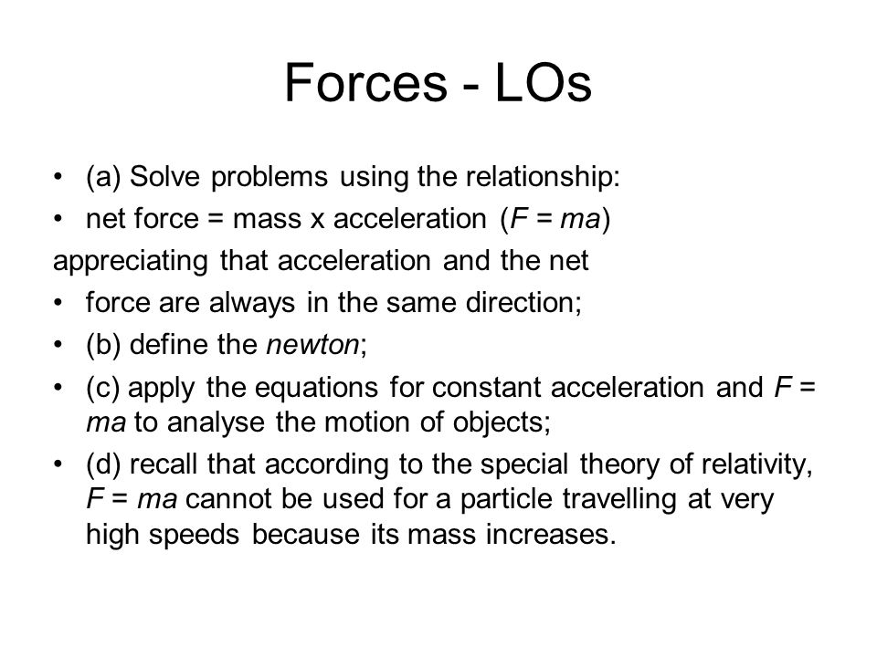 Forces Forces - LOs (a) Solve problems using the relationship: net ...