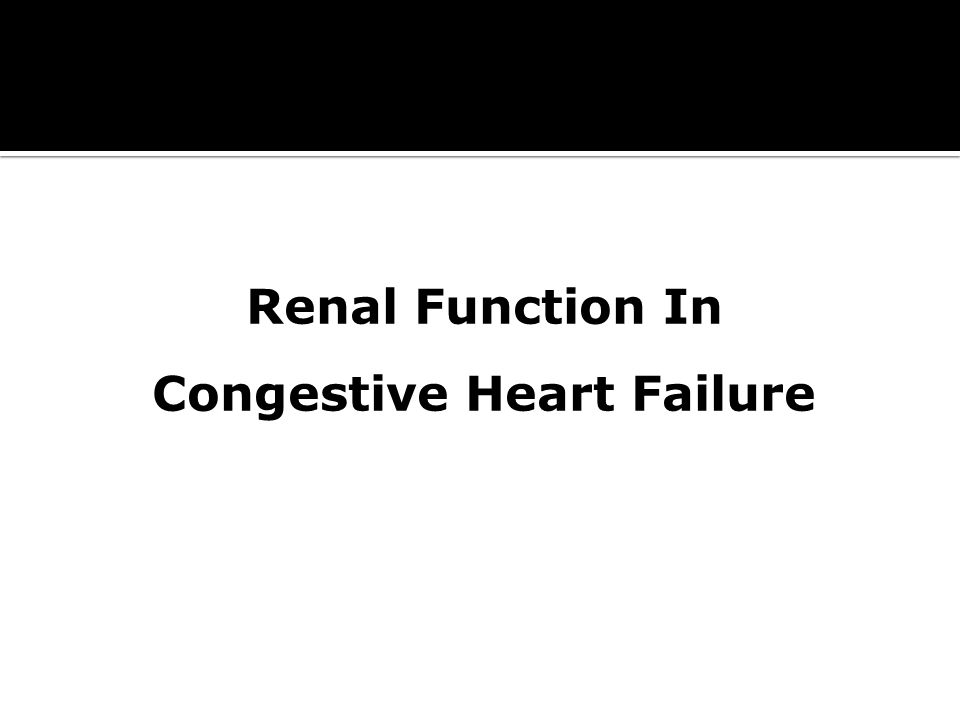 Renal Function In Congestive Heart Failure