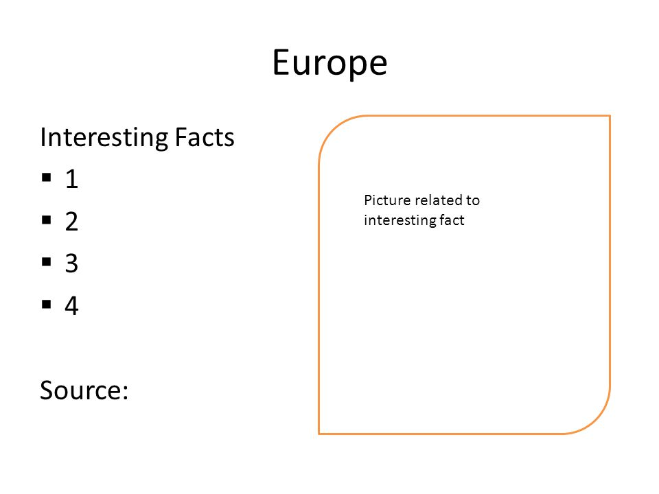 Europe Interesting Facts  1  2  3  4 Source: Picture related to interesting fact