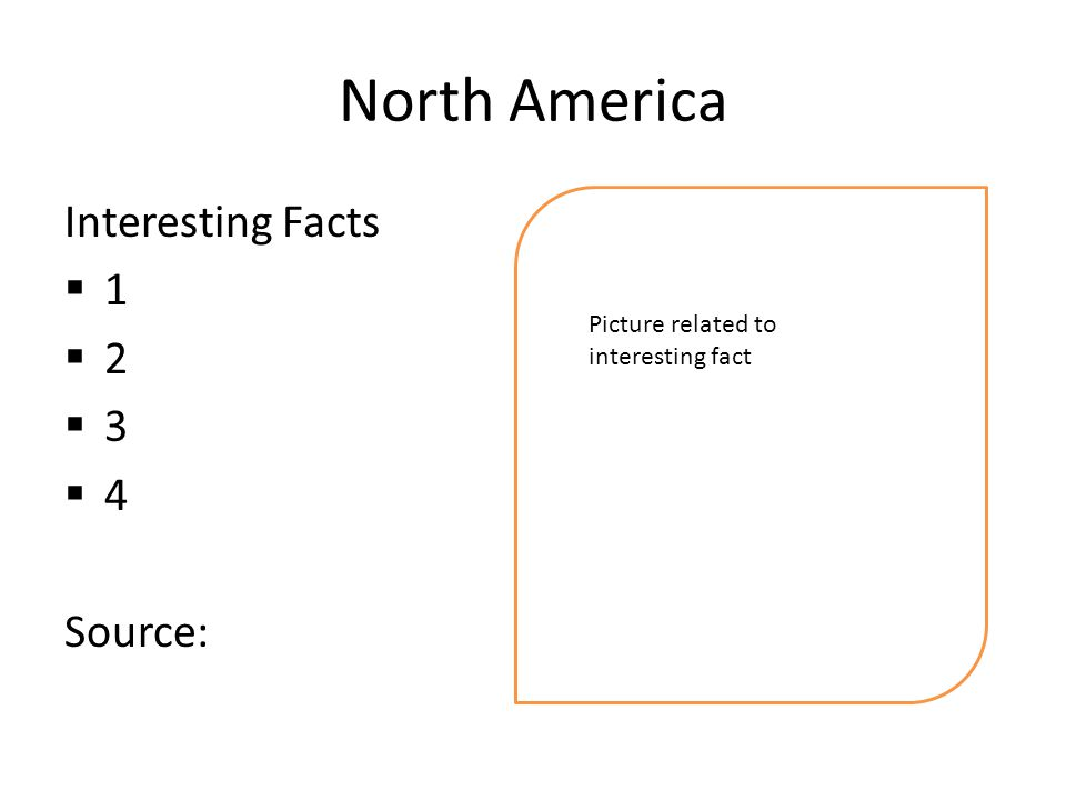 North America Interesting Facts  1  2  3  4 Source: Picture related to interesting fact