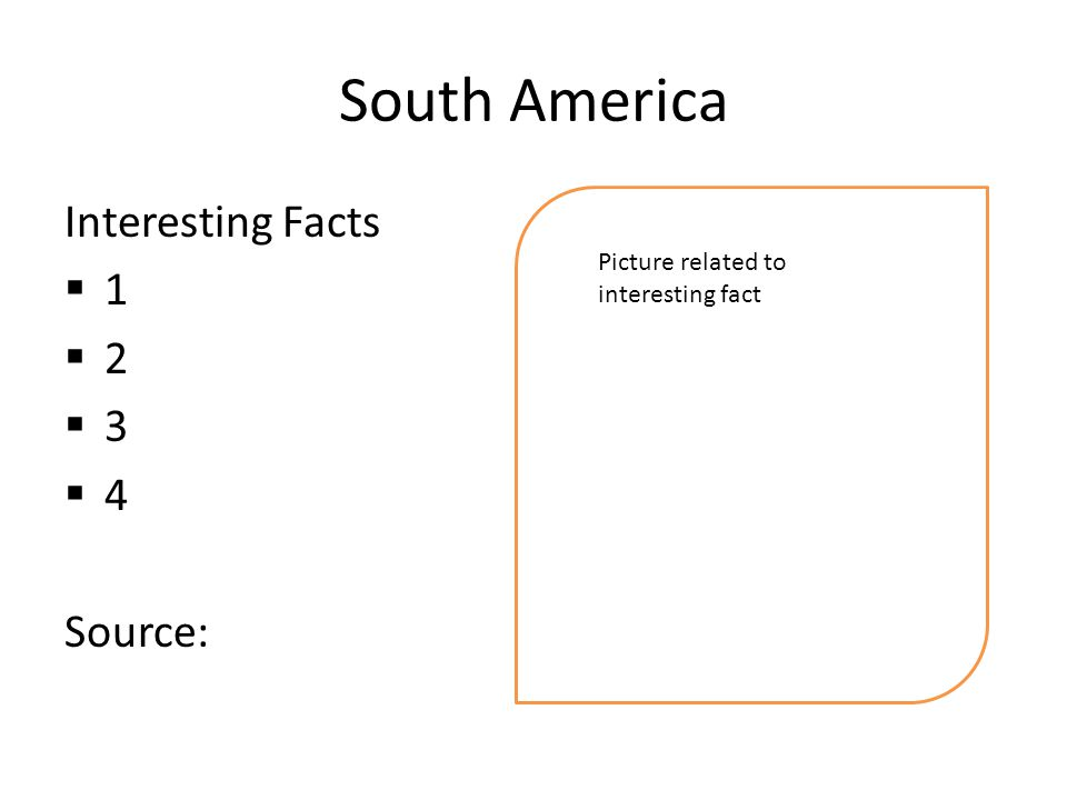South America Interesting Facts  1  2  3  4 Source: Picture related to interesting fact