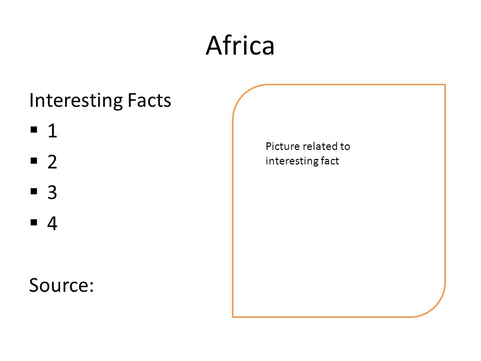 Africa Interesting Facts  1  2  3  4 Source: Picture related to interesting fact