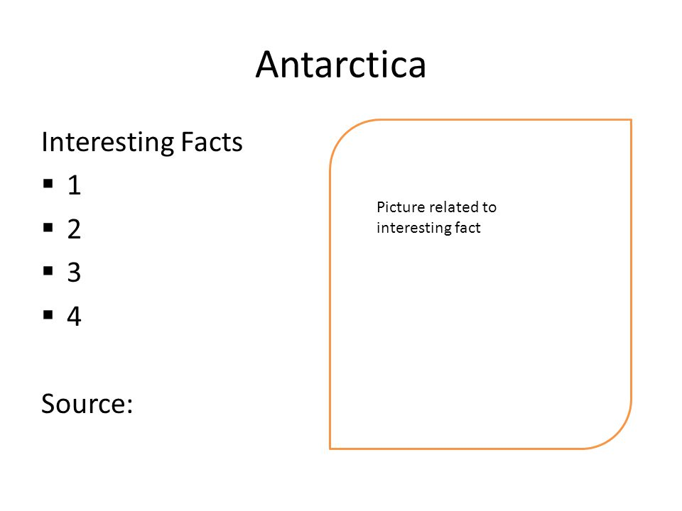 Antarctica Interesting Facts  1  2  3  4 Source: Picture related to interesting fact