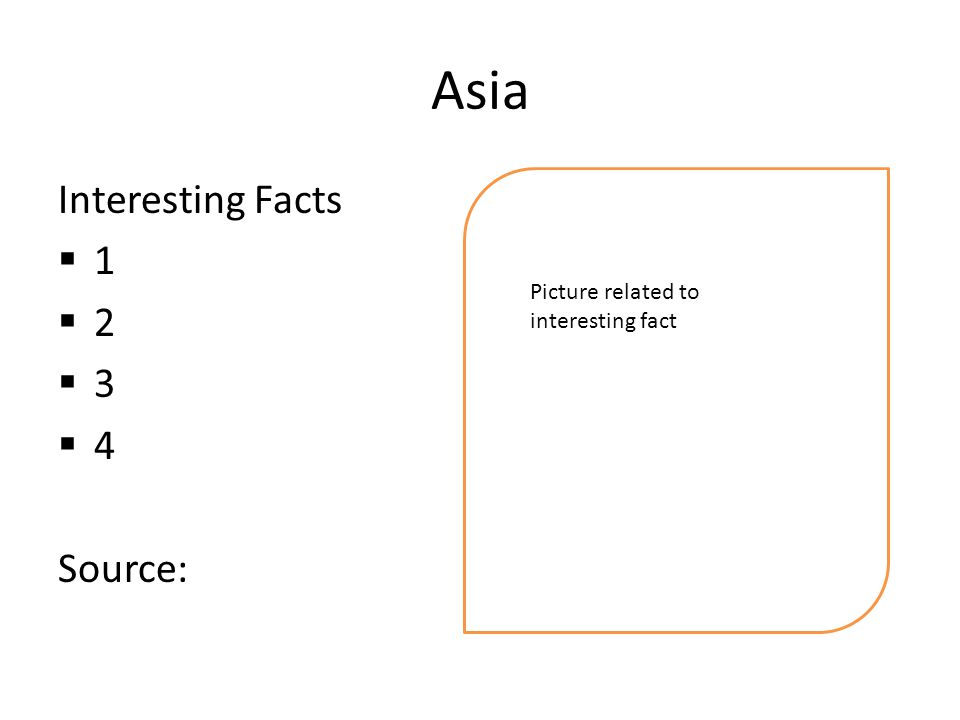 Asia Interesting Facts  1  2  3  4 Source: Picture related to interesting fact
