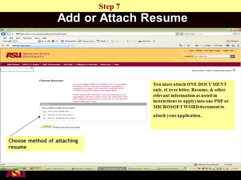 Add or Attach Resume Choose method of attaching resume You must attach ONE DOCUMENT only.