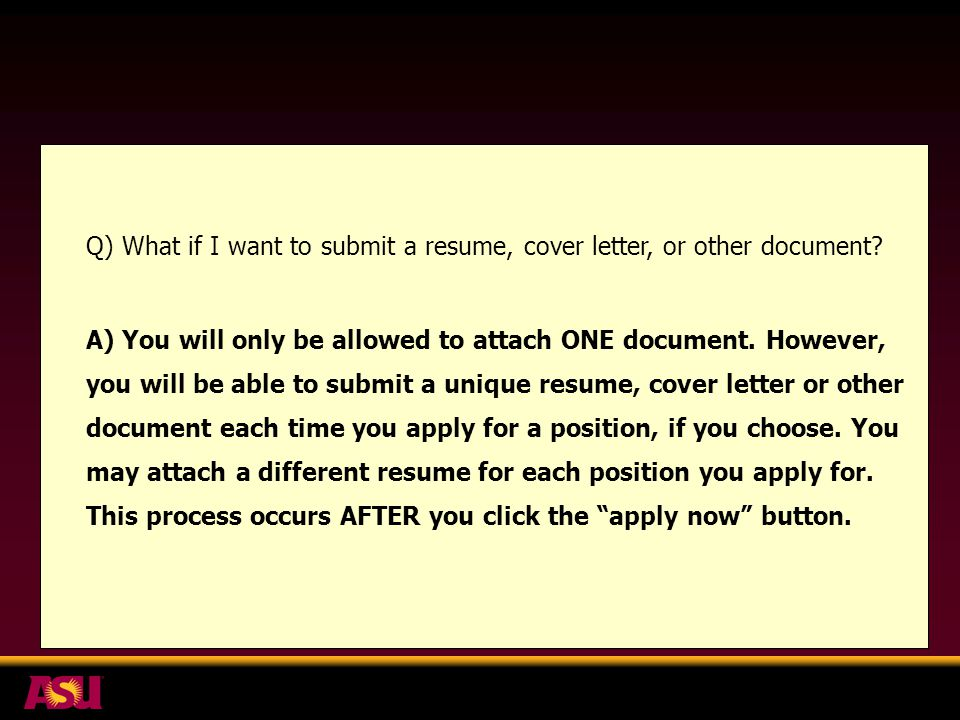 Q) What if I want to submit a resume, cover letter, or other document.