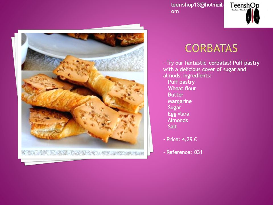 - Try our fantastic corbatas. Puff pastry with a delicious cover of sugar and almods.